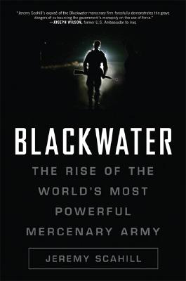 Image for Blackwater: The Rise of the World's Most Powerful Mercenary Army