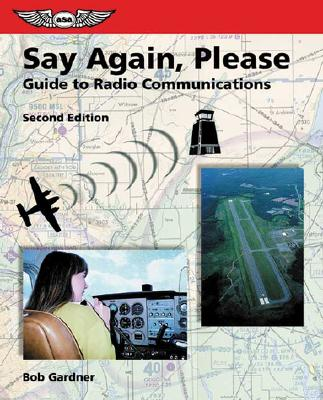 Image for Say Again, Please: Guide to Radio Communications (ASA Training Manuals)