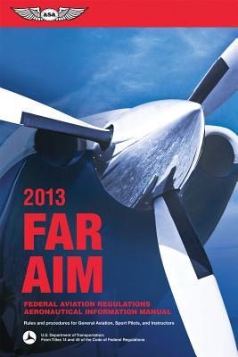 Image for FAR/AIM 2013: Federal Aviation Regulations/Aeronautical Information Manual (FAR/AIM series)