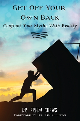 Image for Get off Your Own Back: Confront Your Myths with Reality (Signed)