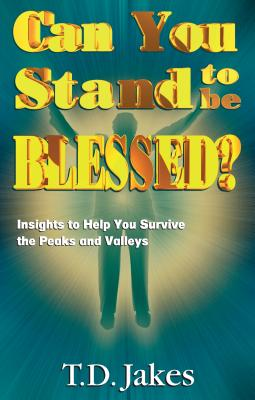 Image for Can You Stand to Be Blessed?