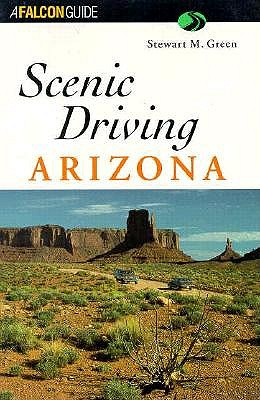 Image for Scenic Driving Arizona (Scenic Routes & Byways)