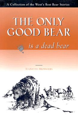 Image for Only Good Bear Is a Dead Bear