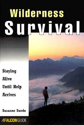 Image for Wilderness Survival: Staying Alive Until Help Arrives (How To Climb Series)
