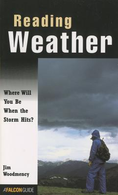 Reading Weather : Where Will You Be When the Storm Hits?, JIM WOODMENCEY, TODD TELANDER
