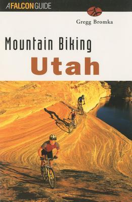 Mountain Biking Utah, GREGG BROMKA