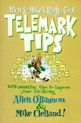 Allen & Mike's Really Cool Telemark Tips, Allen O'Bannon; Mike Clelland