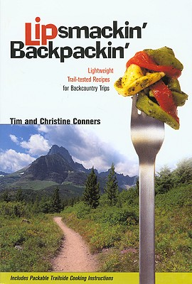 Image for Lipsmackin' Backpackin': Lightweight Trail-tested Recipes for Backcountry Trips