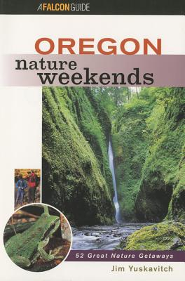 Image for Oregon Nature Weekends (Nature Weekend Series)