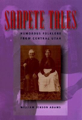 Image for Sanpete Tales: Humorous Folklore from Central Utah
