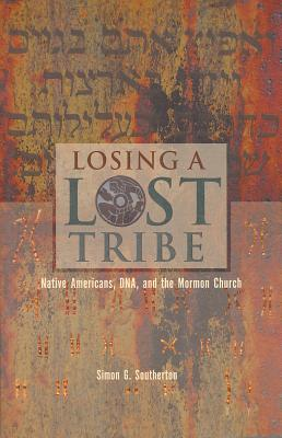 Image for Losing a Lost Tribe: Native Americans, DNA, and the Mormon Church