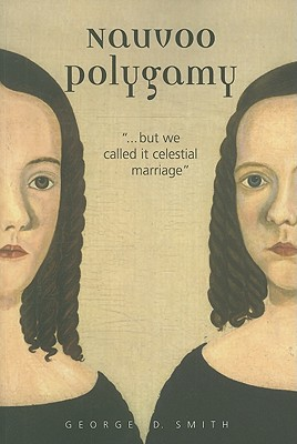 "Image for Nauvoo Polygamy: ""...But We Called It Celestial Marriage"""
