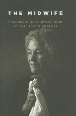 Image for The Midwife: A Biography of Laurine Ekstrom Kingston