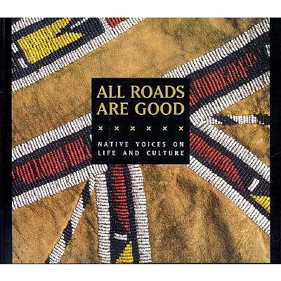 Image for All Roads Are Good: Native Voices on Life and Culture