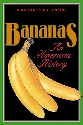 Bananas: An American History, Virginia Scott Jenkins