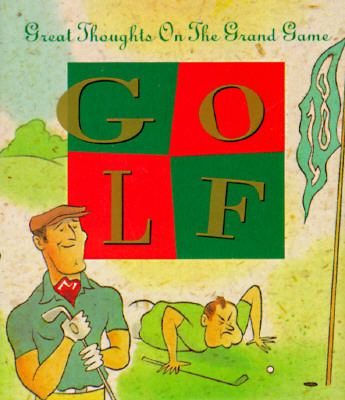 Golf: Great Thoughts on the Grand Game  Miniature Book Collection, Borgenicht, David