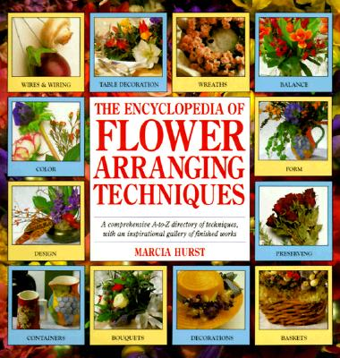 Image for The Encyclopedia of Flower Arranging Techniques