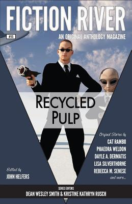 Fiction River: Recycled Pulp (Fiction River: An Original Anthology Magazine) (Volume 15), River, Fiction; Weldon, Phaedra; Rambo, Cat; Reed, Annie; Carpenter, Thomas K.; Penrose, Angela; Dermatis, Dayle A.; Odell, Sandra M.; Smith, Dean Wesley; Cairo, Kelly; Fifield, Christy; Senese, Rebecca M.; Rusch, Kristine Kathryn; Silverthorne, Lisa