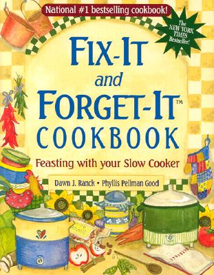 "Fix-It and Forget-It Cookbook : Feasting With Your Slow Cooker, ""RANCK, DAWN J., PELLMAN, PHYLLIS GOOD"""