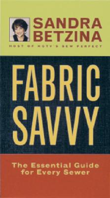 Image for Fabric Savvy: The Essential Guide for Every Sewer