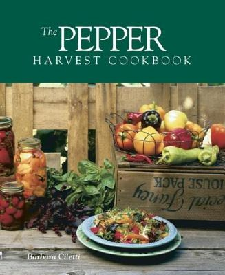 Image for The Pepper Harvest Cookbook