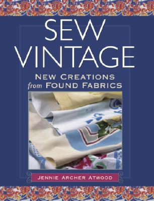 Image for Sew Vintage: New Creations from Found Fabric