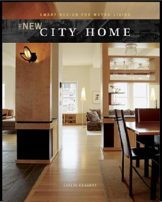 Image for The New City Home: Smart Design for Metro Living