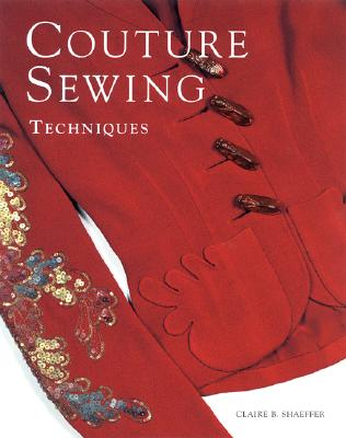 Couture Sewing Techniques, Revised and Updated, Shaeffer, Claire B.