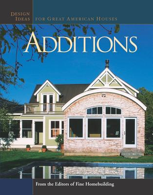 Image for Additions: Design Ideas for Great American Houses (Great Houses)