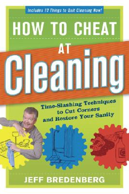 Image for How to Cheat at Cleaning: Time-Slashing Techniques to Cut Corners and Rest