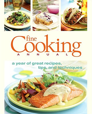 Image for Fine Cooking Annual: A Year of Great Recipes, Tips & Techniques