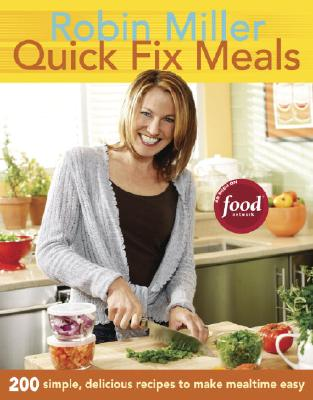 "Image for ""Quick Fix Meals: 200 Simple, Delicious Recipes to Make Mealtime Easy"""
