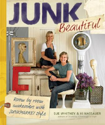 Image for Junk Beautiful : Room by Room Makeovers with Junkmarket Style