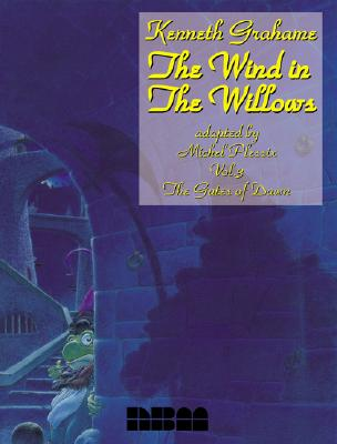 The Wind in the Willows: The Gates of Dawn (Vol 3), Plessix, Michel; Grahame, Kenneth