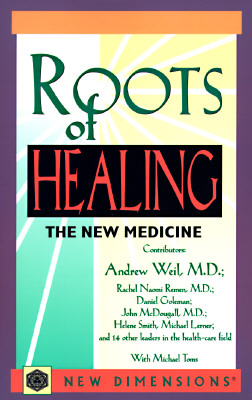 Image for Roots of Healing: The New Medicine (New Dimensions Books)