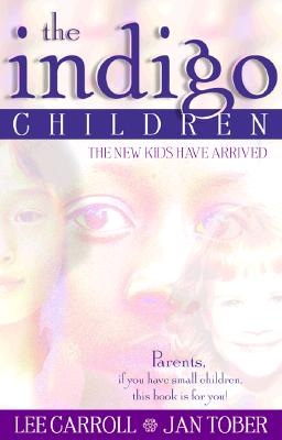 Image for The Indigo Children: The New Kids Have Arrived