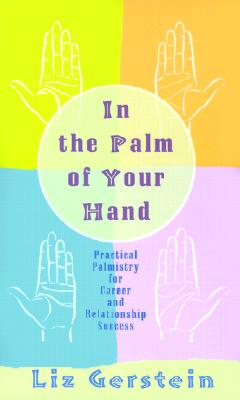 Image for In the Palm of Your Hand: Practical Palmistry for Career and Relationship Success