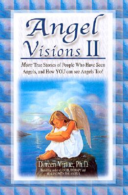 "Image for ""Angel Visions II: More True Stories of People Who Have Had Contact with Angels, and How YOU Can, Too!"""