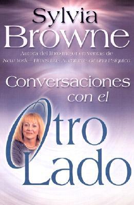 Conversaciones Con el Otro Lado (Spanish Edition), Browne, Sylvia