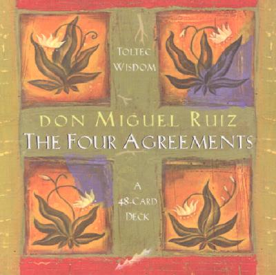 The Four Agreements: A 48-Card Deck, Don Miguel Ruiz