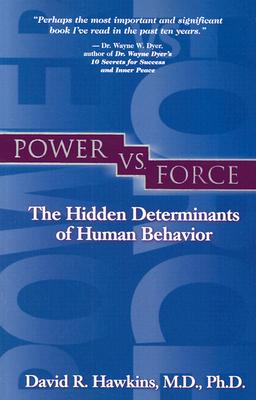 Image for Power vs. Force: The Hidden Determinants of Human Behavior