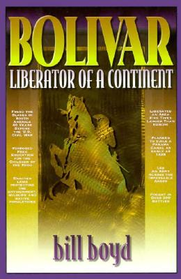 Image for BOLIVAR: LIBERATOR OF A CONTINENT