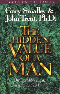 Image for HIDDEN VALUE OF A MAN THE INCREDIBLE IMPACT OF A MAN ON HIS FAMILY