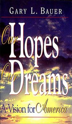 Image for Our Hopes, Our Dreams: A Vision for America