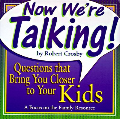 Image for Now We're Talking!: Questions to Help You Get to Know Your Kids