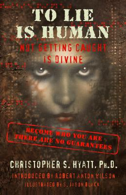 Image for To Lie Is Human: Not Getting Caught Is Divine