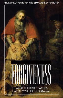 Image for Forgiveness: What The Bible Teaches, What You Need To Know
