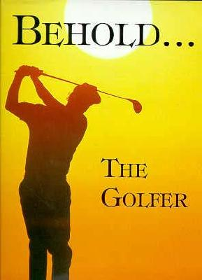 Image for Behold the Golfer