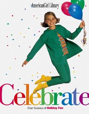 Image for Celebrate: Four Seasons of Holiday Fun (American Girl Library)