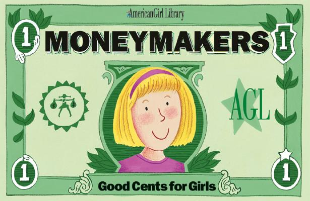 Image for Moneymakers: Good Cents for Girls (American Girl Library)